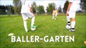 Baller-Garten: Schnelligkeit und Beidfüßigkeit