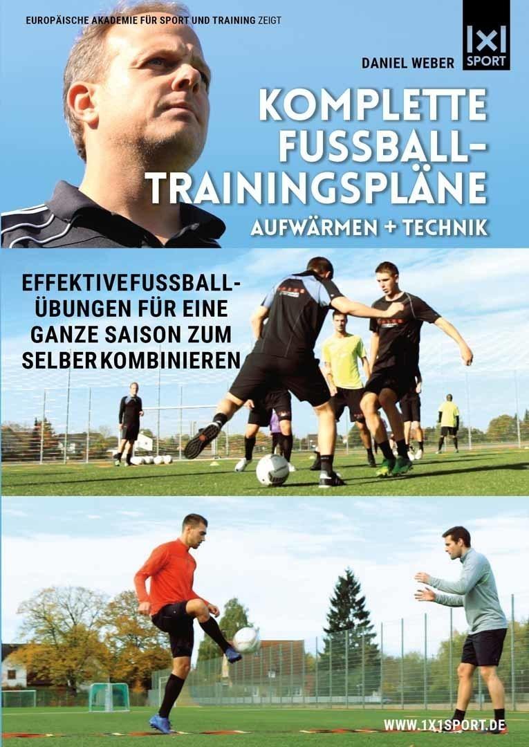Komplette Fussball-Trainingspläne | Aufwärmen + Technik