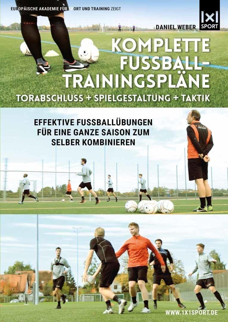 Komplette Fussball-Trainingspläne | Torabschluss + Spielgestaltung + Technik