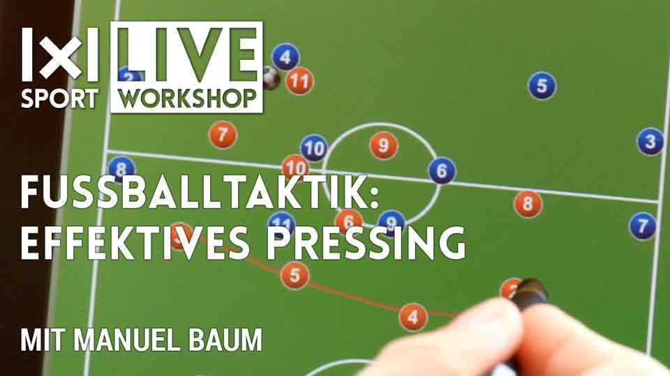 WORKSHOP Fussballtaktik: Effektives Pressing